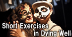 Short Exercises in Dying Well